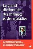 Le grand dictionnaire des malaises et maladies - Quintessence - 25/05/1996