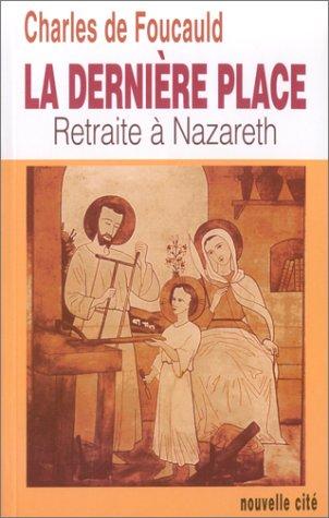 La Dernière place : Retraite à Nazareth