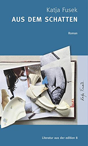 Aus dem Schatten: Roman