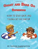 Grant And Brad Go Swimming: How To Stay Safe And Sound By The Water