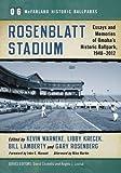 Rosenblatt Stadium: Essays and Memories of Omaha's Historic Ballpark, 1948-2012 (McFarland Historic Ballparks, 6)