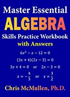 Master Essential Algebra Skills Practice Workbook with Answers Front Cover