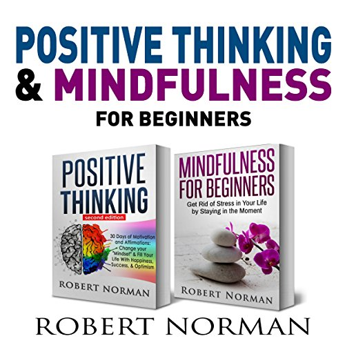 Positive Thinking & Mindfulness for Beginners, 2 Books in 1 cover art