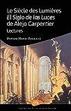 Le Siècle des Lumières - El Siglo de las Luces de Alejo Carpentier - Lectures (French Edition)