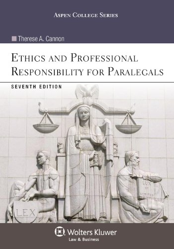 Compare Textbook Prices for Ethics and Professional Responsibility for Paralegals Aspen College 7 Edition ISBN 9781454831365 by Cannon, Therese A.