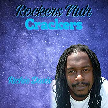 Rockers Nuh Crackers