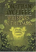 Whispers in the Dark by Jonathan Aycliffe (1992-11-19)