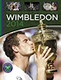 Wimbledon 2014: The Official Story of the Championships (Wimbledon the Championships) - Jim Drewett