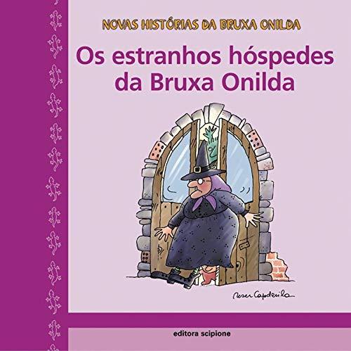 Os estranhos hóspedes da bruxa Onilda