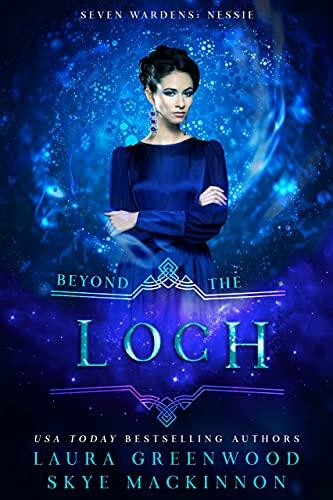 Beyond the Loch Laura Greenwood Skye MacKinnon Seven Wardens