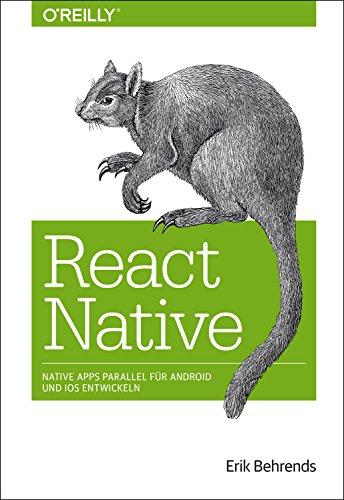 React Native: Native Apps parallel für Android und iOS entwickeln (Animals)