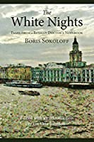 The White Nights: Pages from a Russian Doctor's Notebook