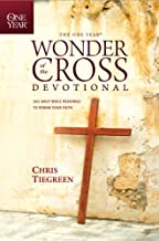 The One Year Wonder of the Cross Devotional: 365 Daily Bible Readings to Renew Your Faith (One Year Book)