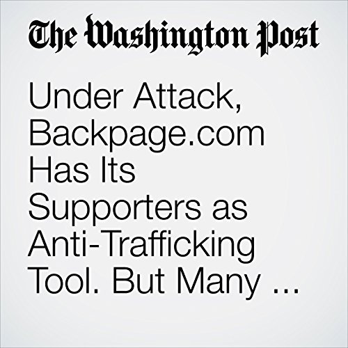 Under Attack, Backpage.com Has Its Supporters as Anti-Trafficking Tool. But Many Differ. copertina