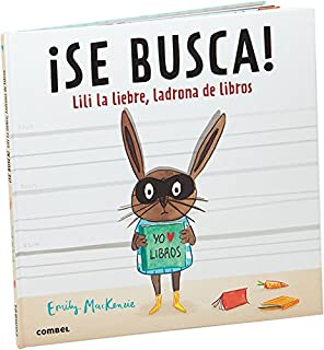 ¡Se busca! Lili la liebre, ladrona de libros (Spanish Edition)