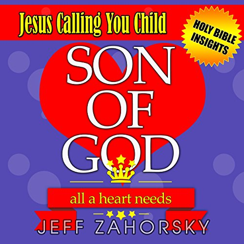 Son of God: All a Heart Needs audiobook cover art