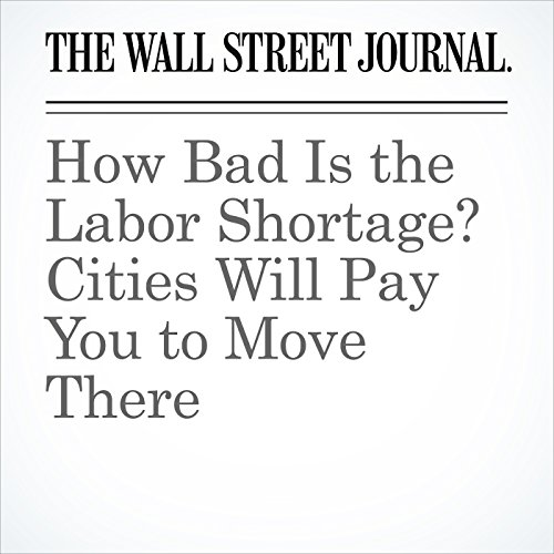 How Bad Is the Labor Shortage? Cities Will Pay You to Move There copertina