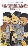 Vins et alcools pendant la Première Guerre mondiale (1914-1919)