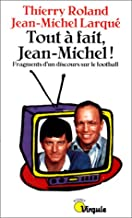 Tout � fait Jean-Michel!