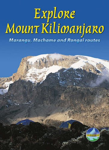 Explore Mount Kilimanjaro: Marangu, Machame And Rongai Routes (Rucksack Readers)