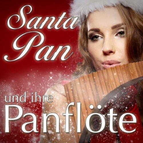 Weihnachtslieder für echte Kerle auf der Panflöte (Für ein glückliches Weihnachten)