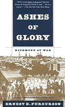 Ashes of Glory: Richmond at War by Ernest B. Furgurson (1997-09-30)