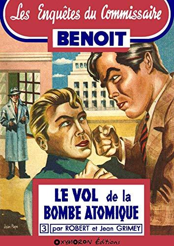 On a volé la bombe atomique (Les enquêtes du commissaire Benoit t. 3)