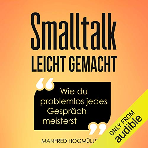 Smalltalk: Wie du problemlos jedes Gespräch meisterst [Small Talk: How to Easily Master Any Conversation] cover art