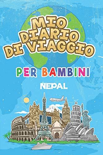 Mio Diario Di Viaggio Per Bambini Nepal: 6x9 Diario di viaggio e di appunti per bambini I Completa e disegna I Con suggerimenti I Regalo perfetto per il tuo bambino per le tue vacanze in Nepal