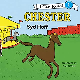 Chester                   By:                                                                                                                                 Syd Hoff                               Narrated by:                                                                                                                                 Dan Bittner                      Length: 8 mins     1 rating     Overall 5.0