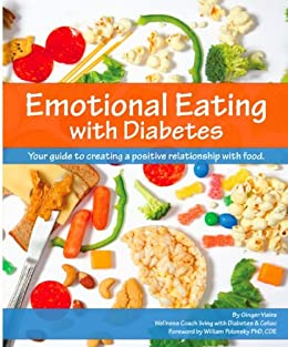 Emotional Eating with Diabetes: Your Guide to Creating a Positive Relationship with Food by [Ginger Vieira, William Polonsky]
