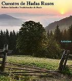 Cuentos de Hadas Rusos: Relatos Infantiles Tradicionales de Rusia (Antologías Dígitales nº 8)