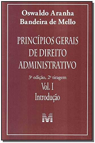 Princípios gerais de direito administrativo: Introdução vol. 1 - 3 ed./2011: Volume 1
