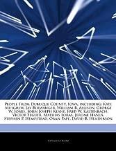 Articles On People From Dubuque County, Iowa, including: Kate Mulgrew, Jay Berwanger, William B. Allison, George W. Jones, John Joseph Keane, Fred W. Jerome Hanus, Stephen P. Hempstead, Oran Pape