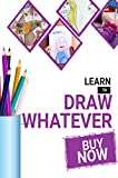 Learn To Draw Whatever (English Edition)