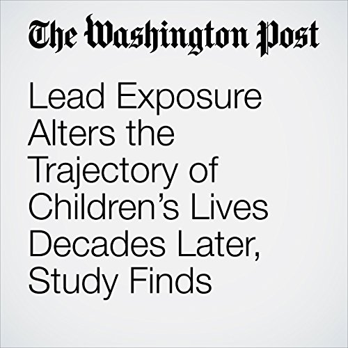 Lead Exposure Alters the Trajectory of Children's Lives Decades Later, Study Finds copertina