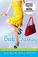 Geek Charming by Robin Palmer(2009-02-05)