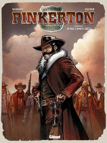 Pinkerton - Tome 01 : Dossier Jesse James - 1875