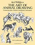 The Art of Animal Drawing - Construction, Action Analysis, Caricature (Dover Art Instruction) by Ken Hultgren (1993) Paperback - Dover Publications