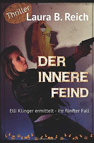 Der innere Feind: Elli Klinger ermittelt - ihr fünfter Fall