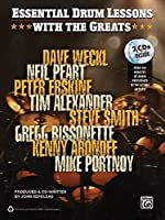 Drum Lessons With the Greats: Dave Weckl, Neil Peart, Peter Erskine, Time Alexander, Steve Smith, Gregg Bissonette, Kenny Aronoff, Mike Portnoy