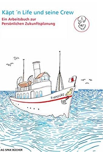 Käpt'n Life und seine Crew: Ein Arbeitsbuch zur persönlichen Zukunftsplanung by Stefan Doose (2013-11-01)