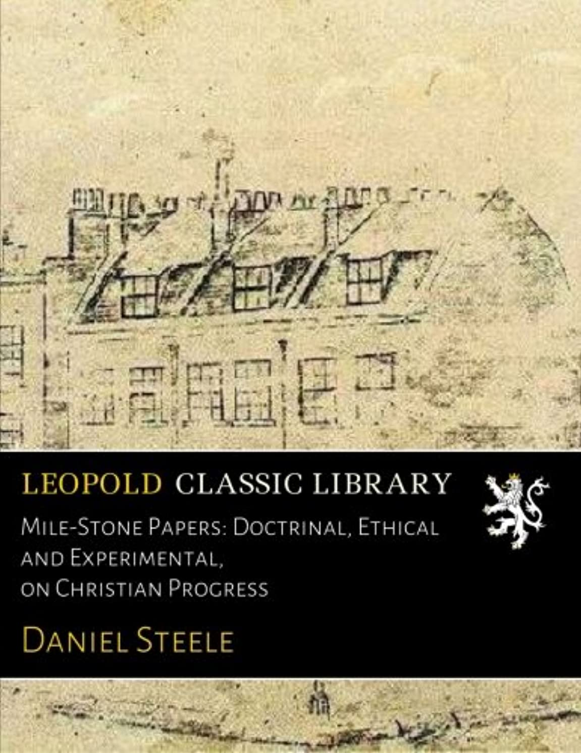 ポータル認める天文学Mile-Stone Papers: Doctrinal, Ethical and Experimental, on Christian Progress