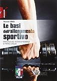 Le basi dell'allenamento sportivo. Manuale del tecnico federale di primo livello: 1
