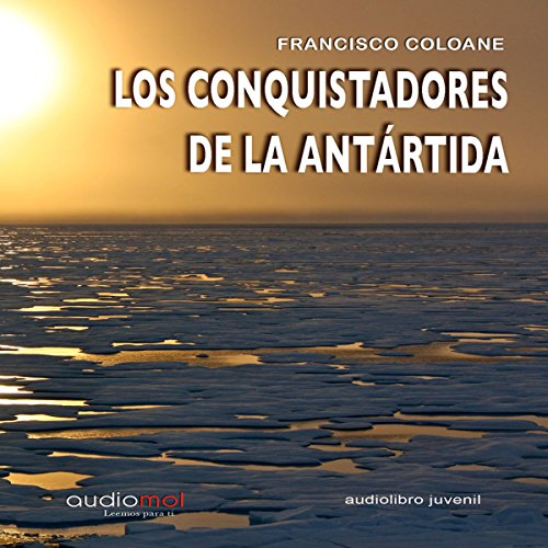 Los conquistadores de la Antártida [The Conquerors of Antarctica] audiobook cover art