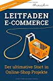Leitfaden E-Commerce: Der ultimative Start in Online-Shop Projekte