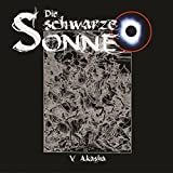 Die schwarze Sonne: Folge 05: Akasha