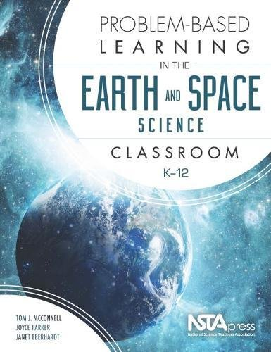 Compare Textbook Prices for Problem-Based Learning in the Earth and Space Science Classroom, K 12 - PB408X1  ISBN 9781941316191 by Tom J. McConnell,Joyce Parker,Janet Eberhardt