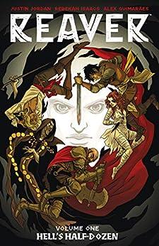Reaver Vol. 1: Hell's Half-Dozen by [Justin Jordan, Becky Cloonan, Rebekah Isaacs, Alex Guimarães]