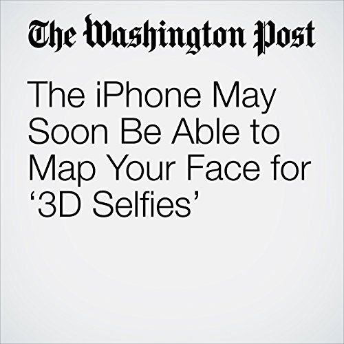The iPhone May Soon Be Able to Map Your Face for '3D Selfies' copertina